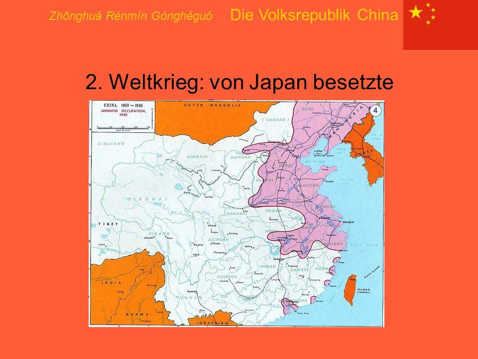 Zhōnghuá Rénmín Gònghéguó Die Volksrepublik China 2. Weltkrieg: von Japan besetzte Gebiete