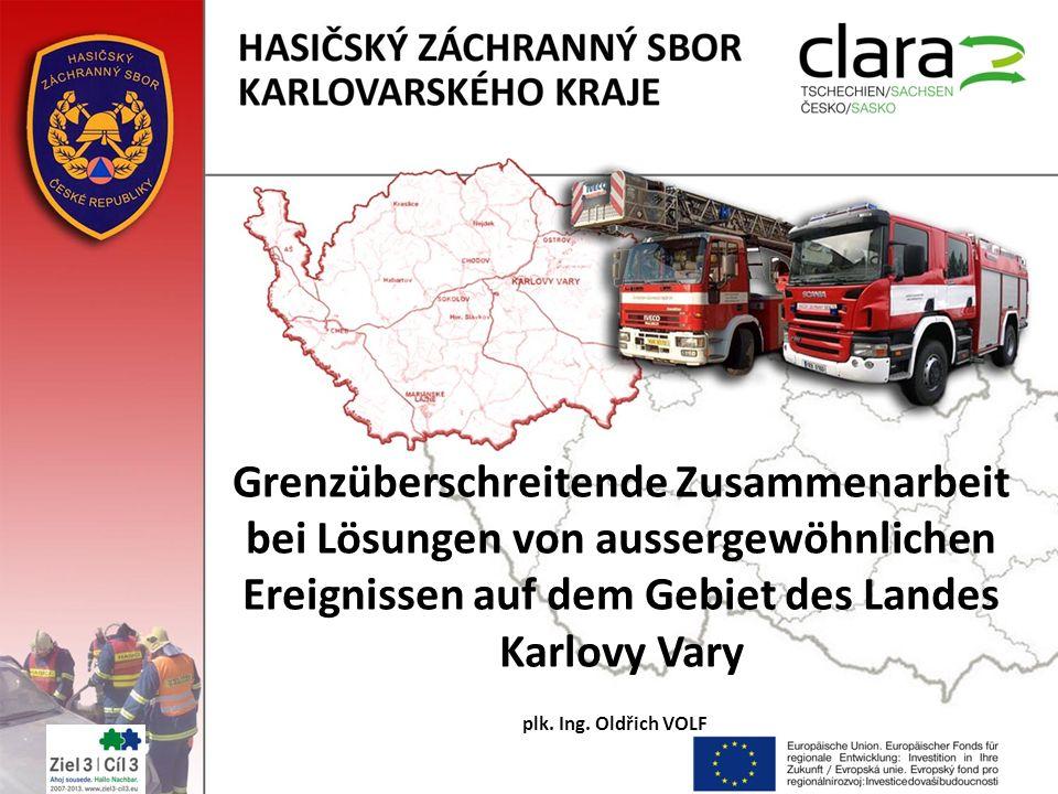 Grenzüberschreitende Zusammenarbeit bei Lösungen von aussergewöhnlichen Ereignissen auf dem Gebiet des Landes Karlovy Vary 21.03.12 plk. Ing. Oldřich