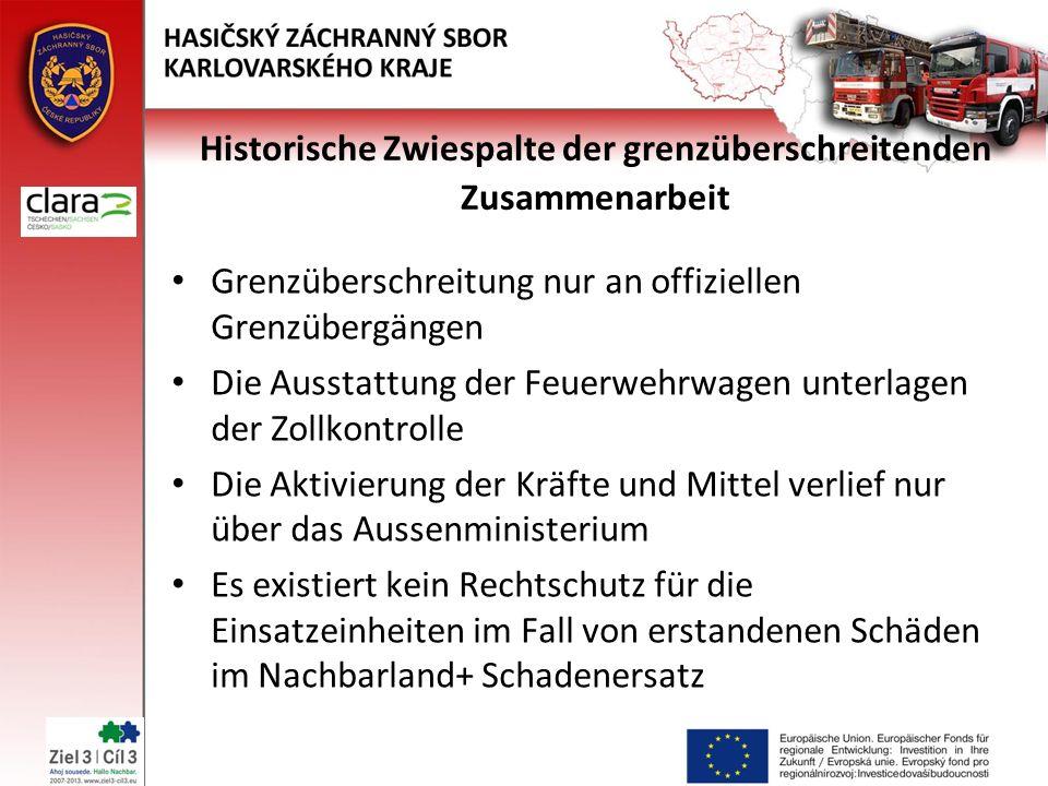 Historische Zwiespalte der grenzüberschreitenden Zusammenarbeit Grenzüberschreitung nur an offiziellen Grenzübergängen Die Ausstattung der Feuerwehrwa