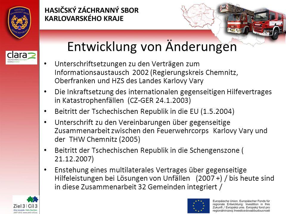 Entwicklung von Änderungen Unterschriftsetzungen zu den Verträgen zum Informationsaustausch 2002 (Regierungskreis Chemnitz, Oberfranken und HZS des Landes Karlovy Vary Die Inkraftsetzung des internationalen gegenseitigen Hilfevertrages in Katastrophenfällen (CZ-GER 24.1.2003) Beitritt der Tschechischen Republik in die EU (1.5.2004) Unterschrift zu den Vereinbarungen über gegenseitige Zusammenarbeit zwischen den Feuerwehrcorps Karlovy Vary und der THW Chemnitz (2005) Beitritt der Tschechischen Republik in die Schengenszone ( 21.12.2007) Enstehung eines multilaterales Vertrages über gegenseitige Hilfeleistungen bei Lösungen von Unfällen (2007 +) / bis heute sind in diese Zusammenarbeit 32 Gemeinden integriert /