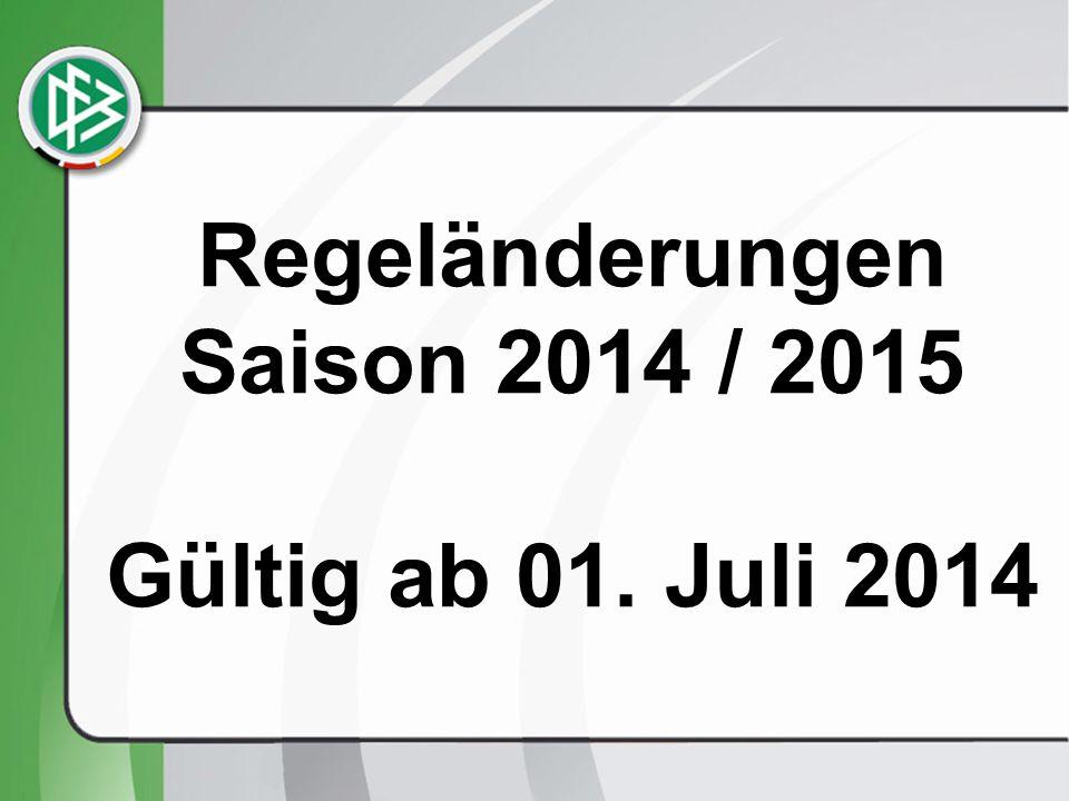 Regeländerungen Saison 2014 / 2015 Gültig ab 01. Juli 2014