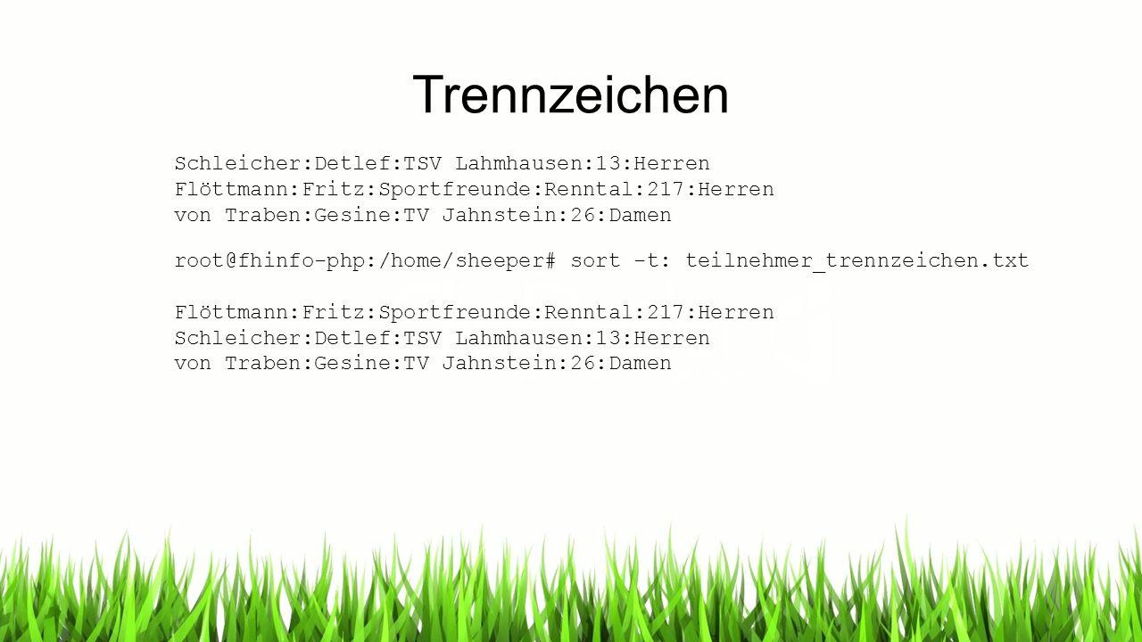 Trennzeichen Schleicher:Detlef:TSV Lahmhausen:13:Herren Flöttmann:Fritz:Sportfreunde:Renntal:217:Herren von Traben:Gesine:TV Jahnstein:26:Damen root@f