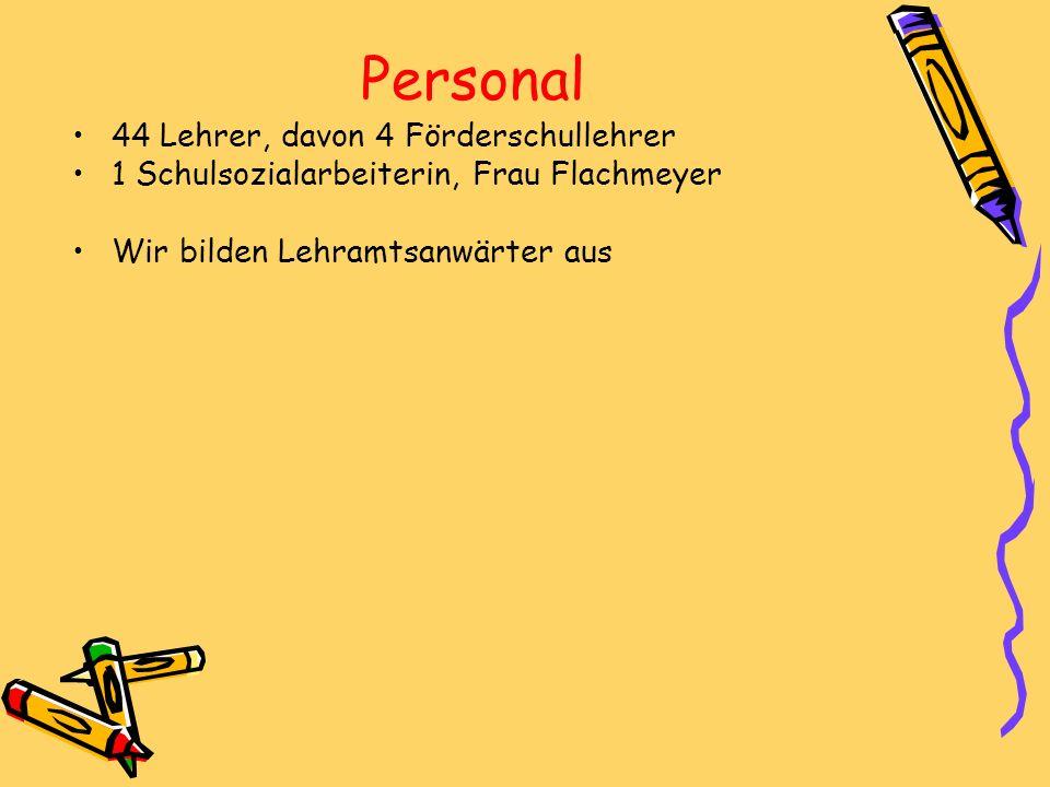 Personal 44 Lehrer, davon 4 Förderschullehrer 1 Schulsozialarbeiterin, Frau Flachmeyer Wir bilden Lehramtsanwärter aus