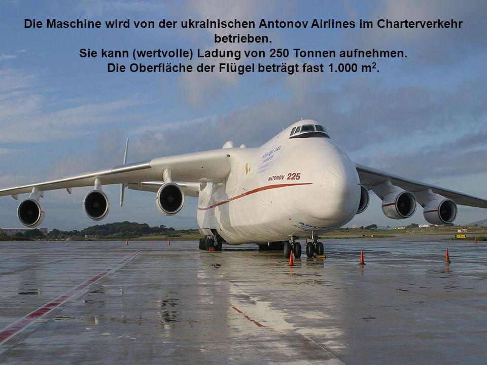 Das größte Flugzeug der Welt, die Antonov 225, die in ihrer Größe noch den A380 übertrifft, wurde nur in 2 Exemplaren gebaut.
