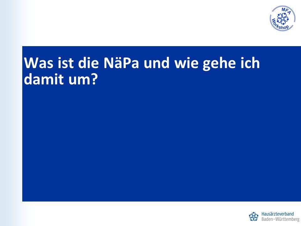 Was ist die NäPa und wie gehe ich damit um?