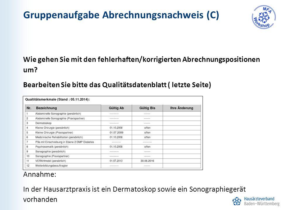 Gruppenaufgabe Abrechnungsnachweis (C) Wie gehen Sie mit den fehlerhaften/korrigierten Abrechnungspositionen um? Bearbeiten Sie bitte das Qualitätsdat