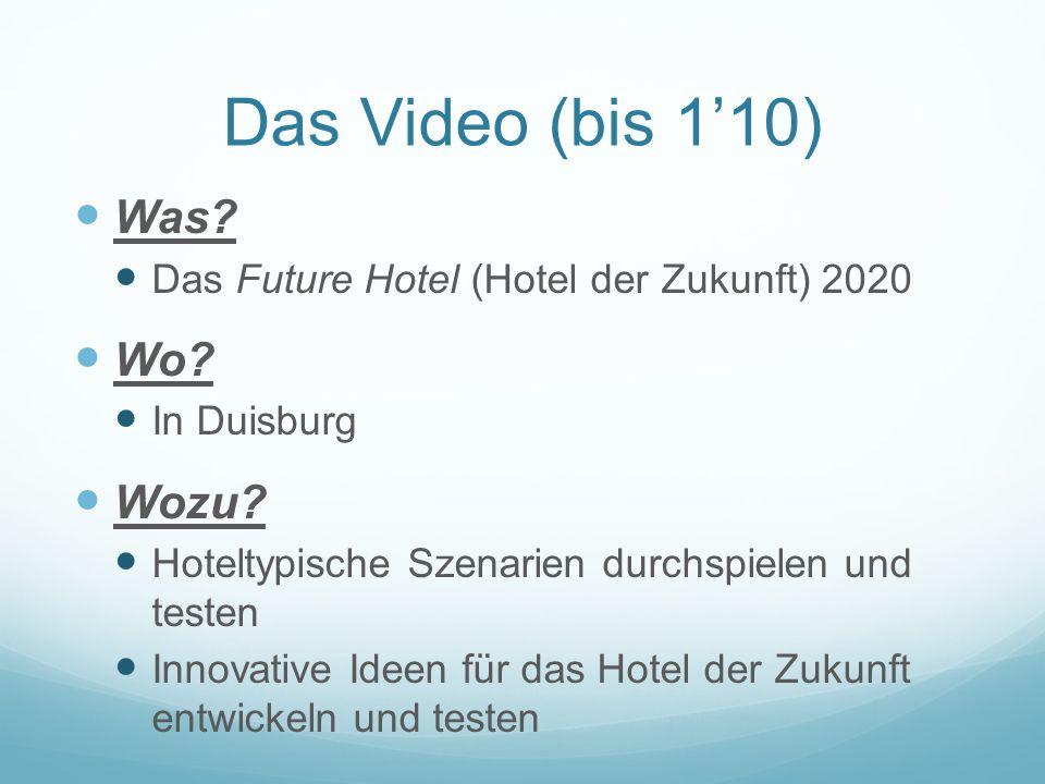 Das Video (bis 1'10) Was. Das Future Hotel (Hotel der Zukunft) 2020 Wo.