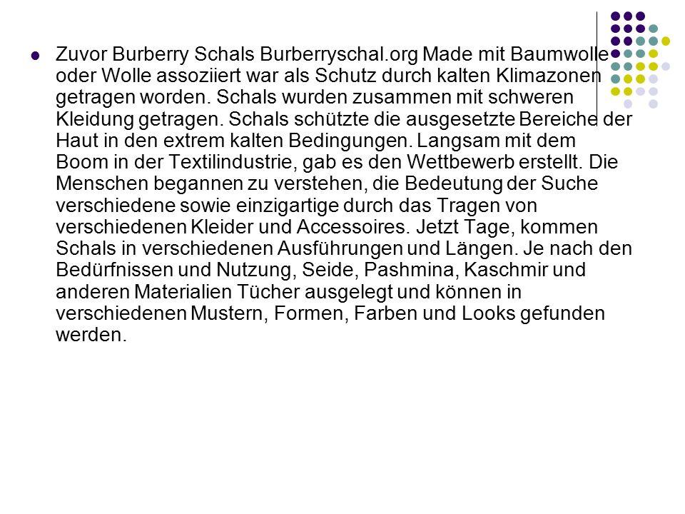 Zuvor Burberry Schals Burberryschal.org Made mit Baumwolle oder Wolle assoziiert war als Schutz durch kalten Klimazonen getragen worden.