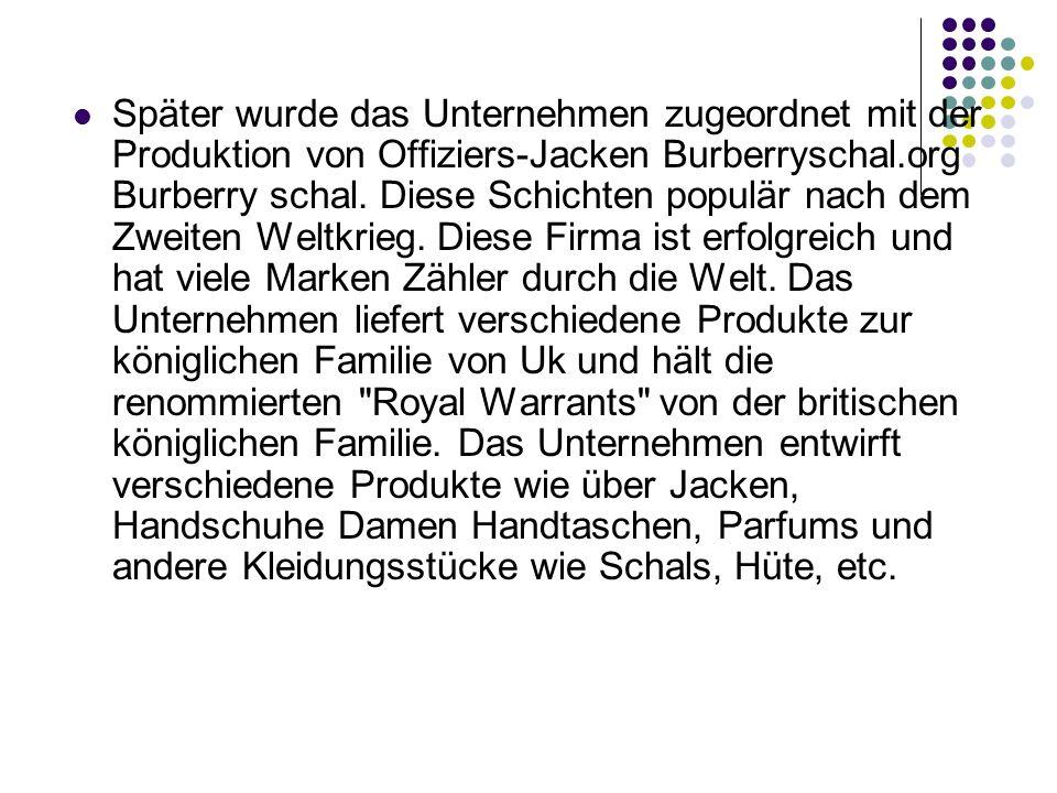Später wurde das Unternehmen zugeordnet mit der Produktion von Offiziers-Jacken Burberryschal.org Burberry schal.
