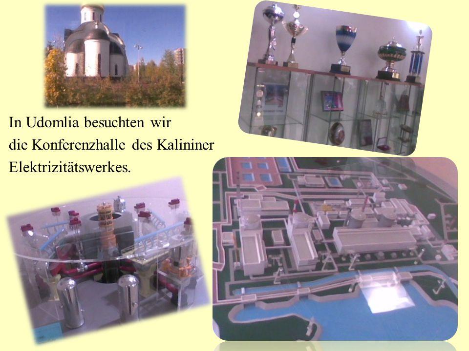 In Udomlia besuchten wir die Konferenzhalle des Kalininer Elektrizitätswerkes.