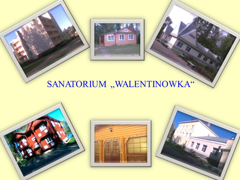 "SANATORIUM ""WALENTINOWKA"