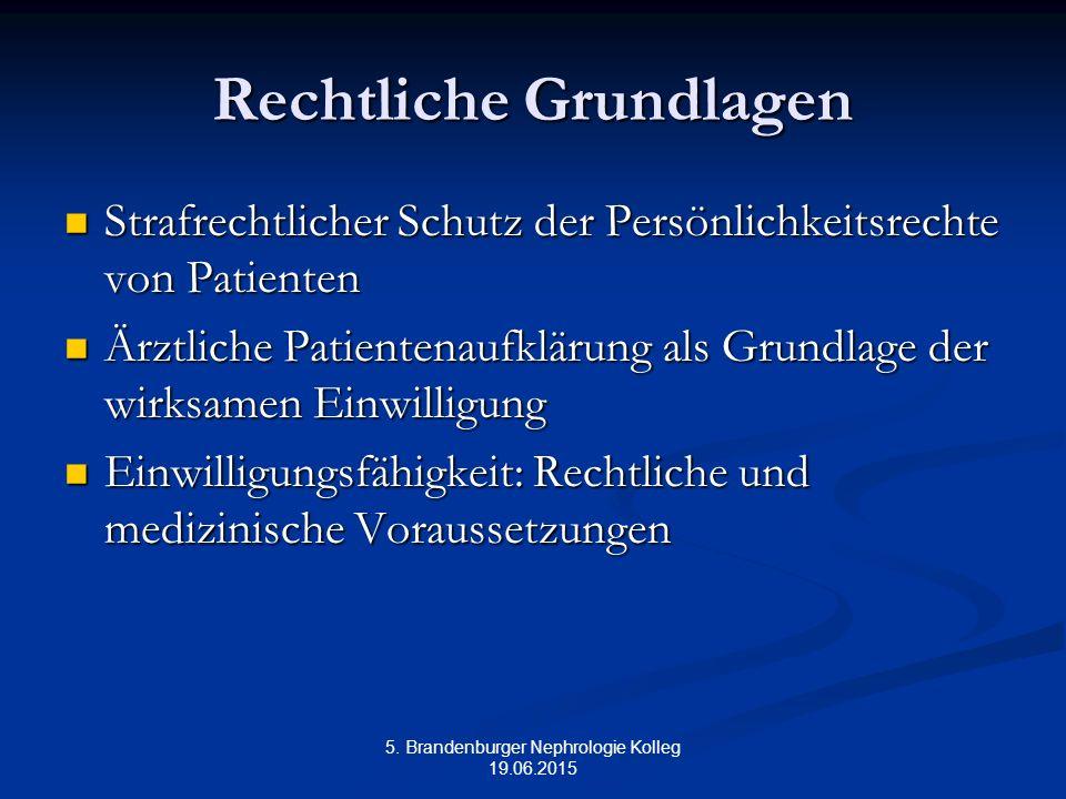 5. Brandenburger Nephrologie Kolleg 19.06.2015 Rechtliche Grundlagen Strafrechtlicher Schutz der Persönlichkeitsrechte von Patienten Strafrechtlicher