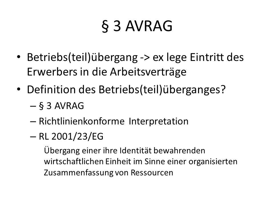§ 3 AVRAG Betriebs(teil)übergang -> ex lege Eintritt des Erwerbers in die Arbeitsverträge Definition des Betriebs(teil)überganges.