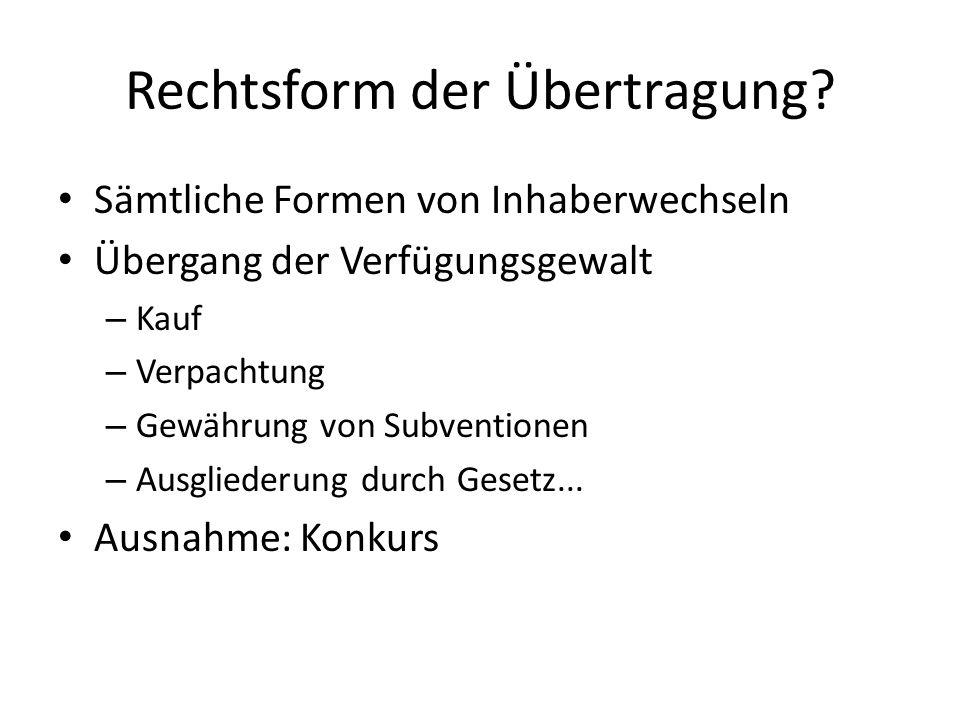 Rechtsform der Übertragung.