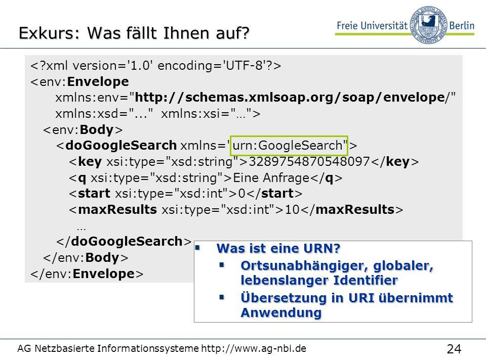 24 AG Netzbasierte Informationssysteme http://www.ag-nbi.de Exkurs: Was fällt Ihnen auf.