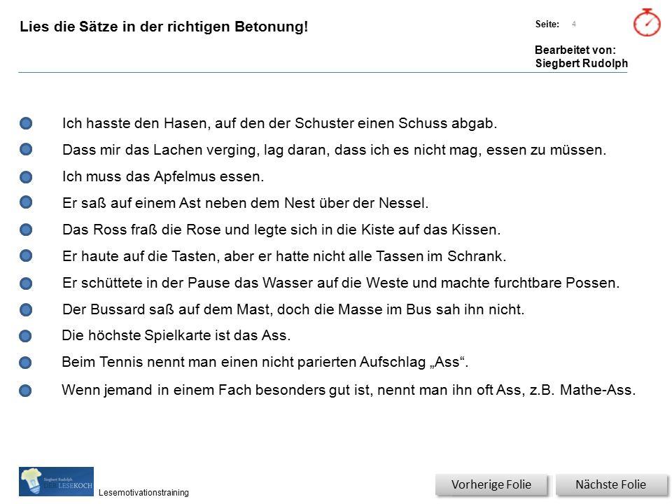 Übungsart: Titel: Quelle: Seite: Bearbeitet von: Siegbert Rudolph Lesemotivationstraining 4 Lies die Sätze in der richtigen Betonung.