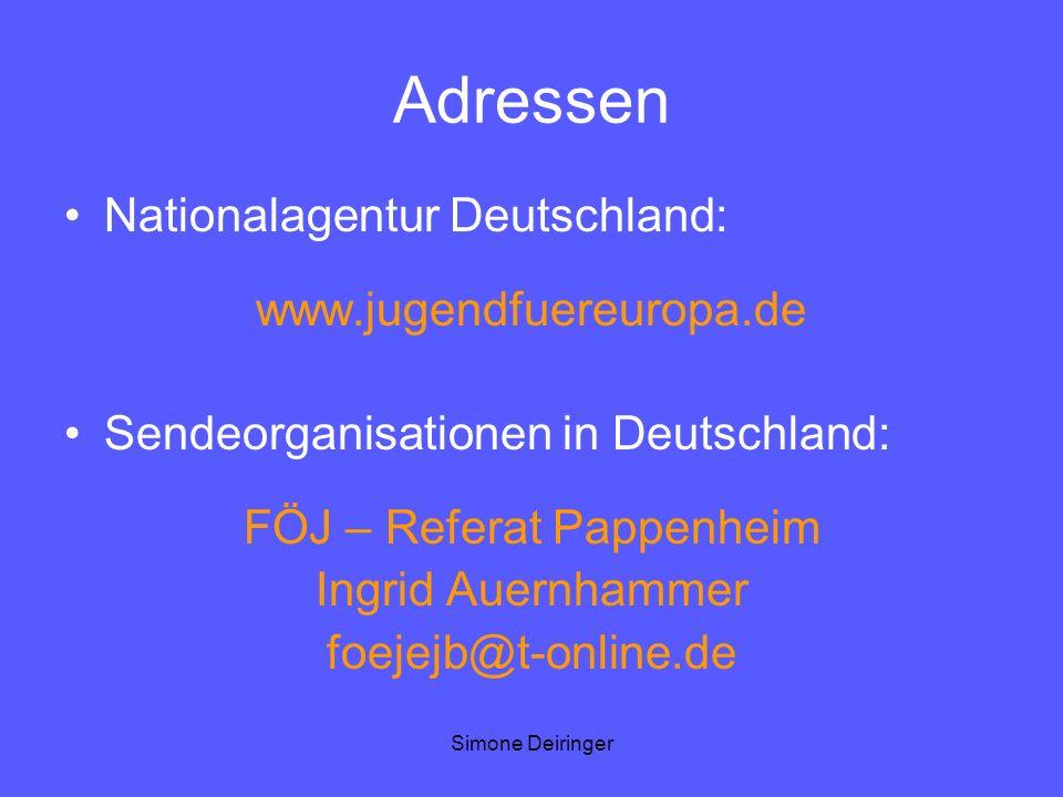 Simone Deiringer Adressen Nationalagentur Deutschland: www.jugendfuereuropa.de Sendeorganisationen in Deutschland: FÖJ – Referat Pappenheim Ingrid Aue