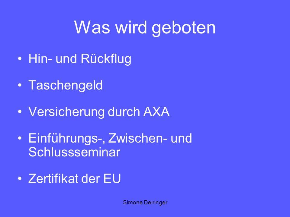 Simone Deiringer Was wird geboten Hin- und Rückflug Taschengeld Versicherung durch AXA Einführungs-, Zwischen- und Schlussseminar Zertifikat der EU