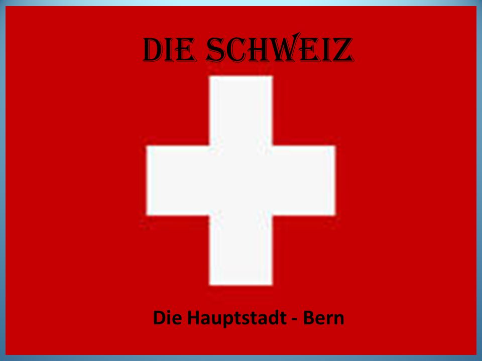 Die Schweiz Die Hauptstadt - Bern