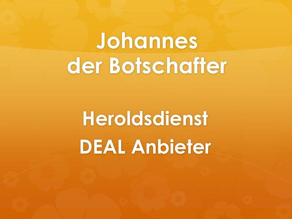 Johannes der Botschafter Heroldsdienst DEAL Anbieter