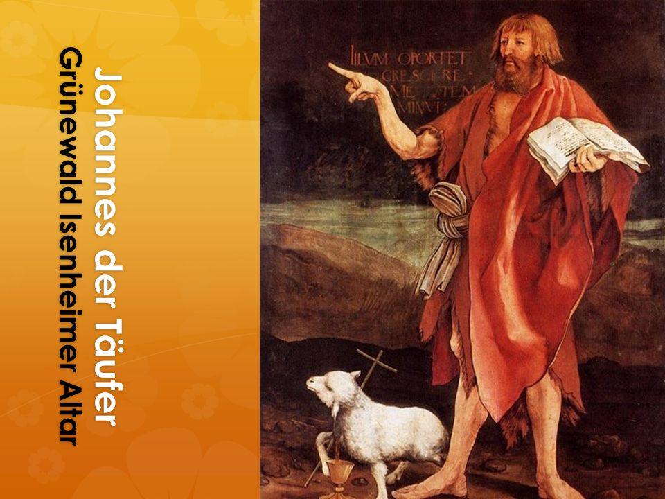 Johannes der Täufer Grünewald Isenheimer Altar