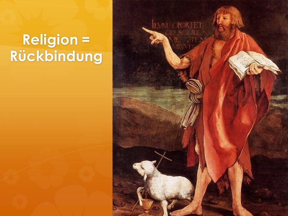 Religion = Rückbindung ReligionRe
