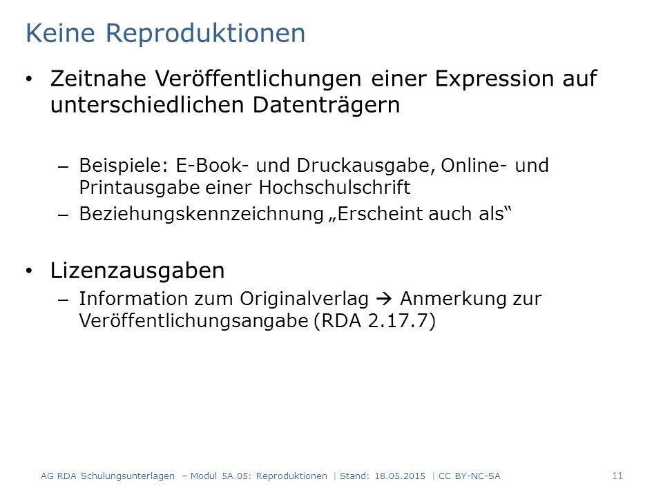 Keine Reproduktionen Zeitnahe Veröffentlichungen einer Expression auf unterschiedlichen Datenträgern – Beispiele: E-Book- und Druckausgabe, Online- un