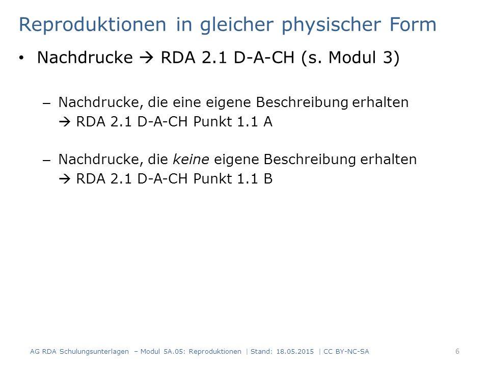 Reproduktionen in gleicher physischer Form Nachdrucke  RDA 2.1 D-A-CH (s.