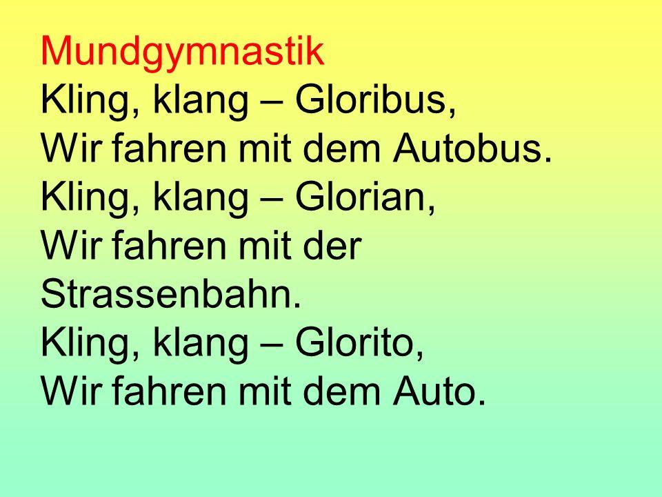 Mundgymnastik Kling, klang – Gloribus, Wir fahren mit dem Autobus.