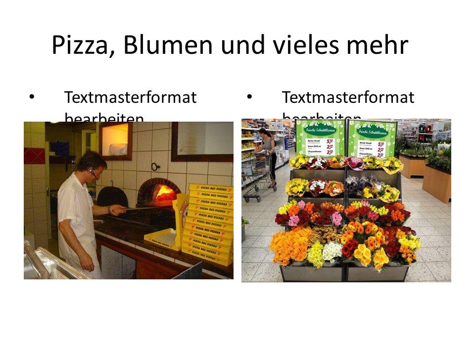 Textmasterformat bearbeiten Zweite Ebene Dritte Ebene Vierte Ebene Fünfte Ebene Pizza, Blumen und vieles mehr