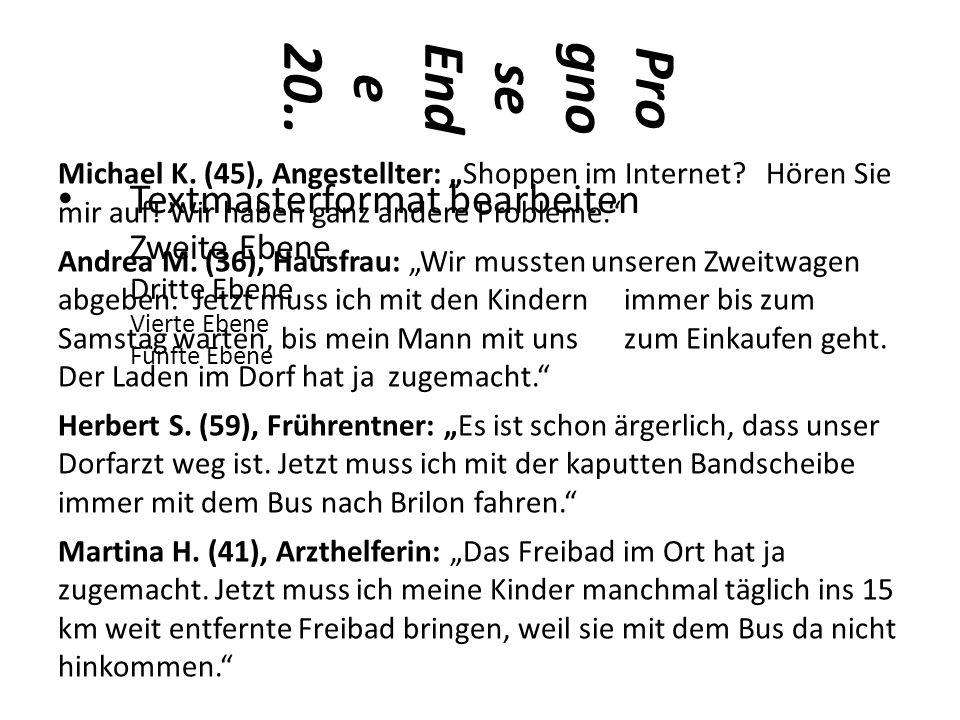"Textmasterformat bearbeiten Zweite Ebene Dritte Ebene Vierte Ebene Fünfte Ebene Pro gno se End e 20.. Michael K. (45), Angestellter: ""Shoppen im Inter"