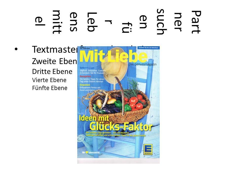 Textmasterformat bearbeiten Zweite Ebene Dritte Ebene Vierte Ebene Fünfte Ebene Part ner such en fü r Leb ens mitt el