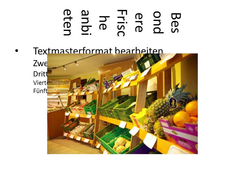 Textmasterformat bearbeiten Zweite Ebene Dritte Ebene Vierte Ebene Fünfte Ebene Bes ond ere Frisc he anbi eten