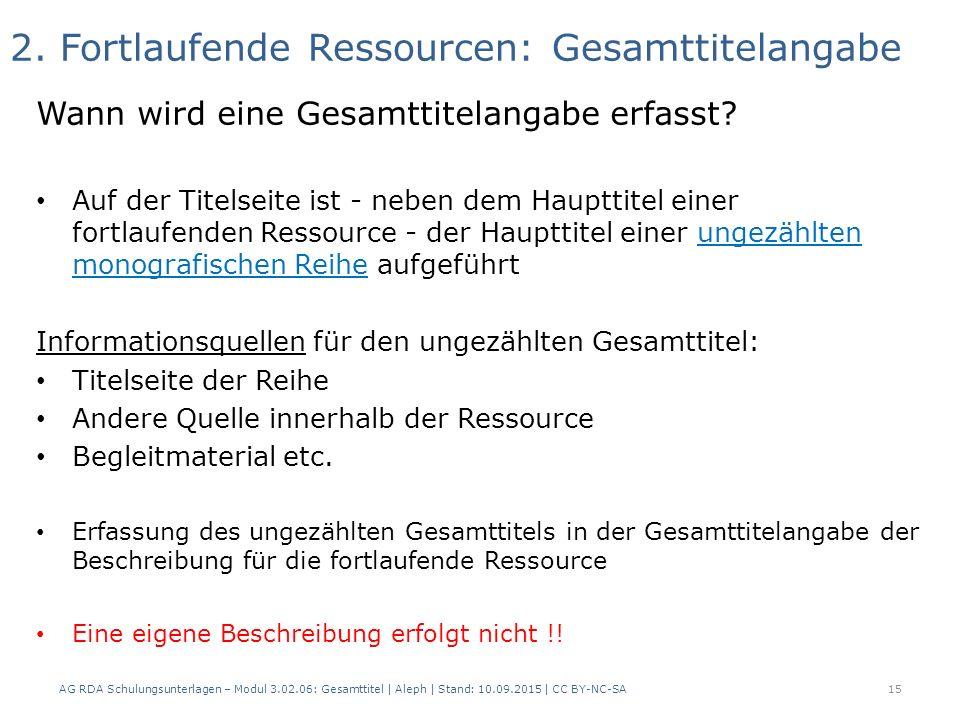 2. Fortlaufende Ressourcen: Gesamttitelangabe Wann wird eine Gesamttitelangabe erfasst.
