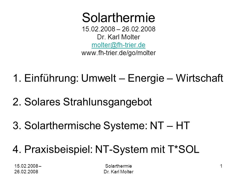 15.02.2008 – 26.02.2008 Solarthermie Dr. Karl Molter 2 3a Solarthermie NT-Systeme