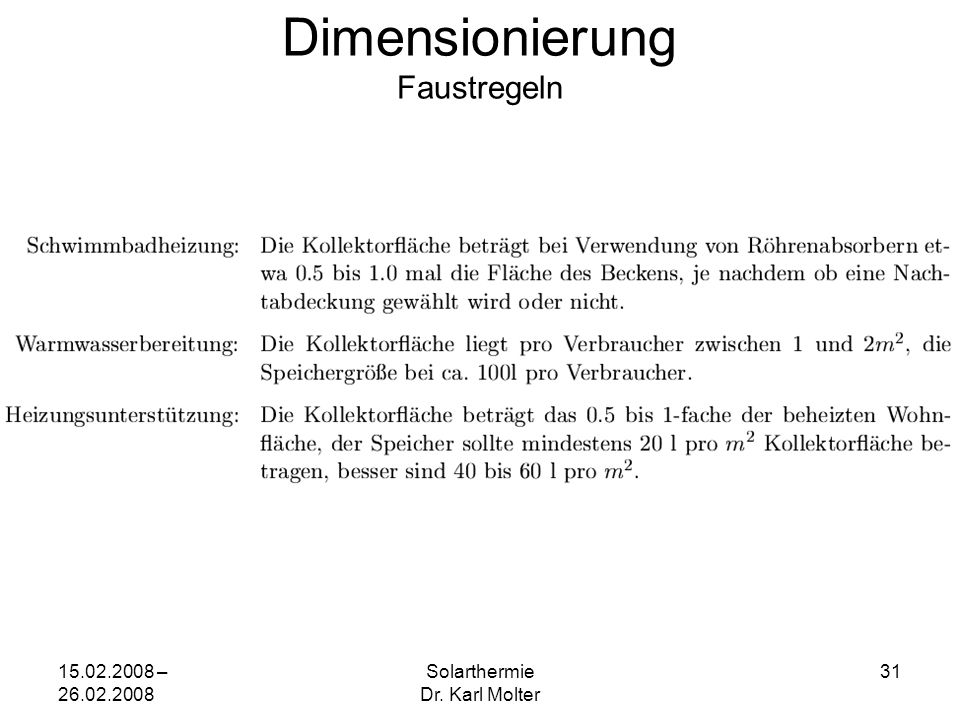 15.02.2008 – 26.02.2008 Solarthermie Dr. Karl Molter 31 Dimensionierung Faustregeln