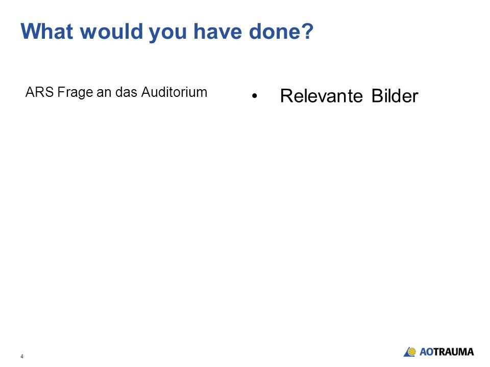 What would you have done ARS Frage an das Auditorium Relevante Bilder 4