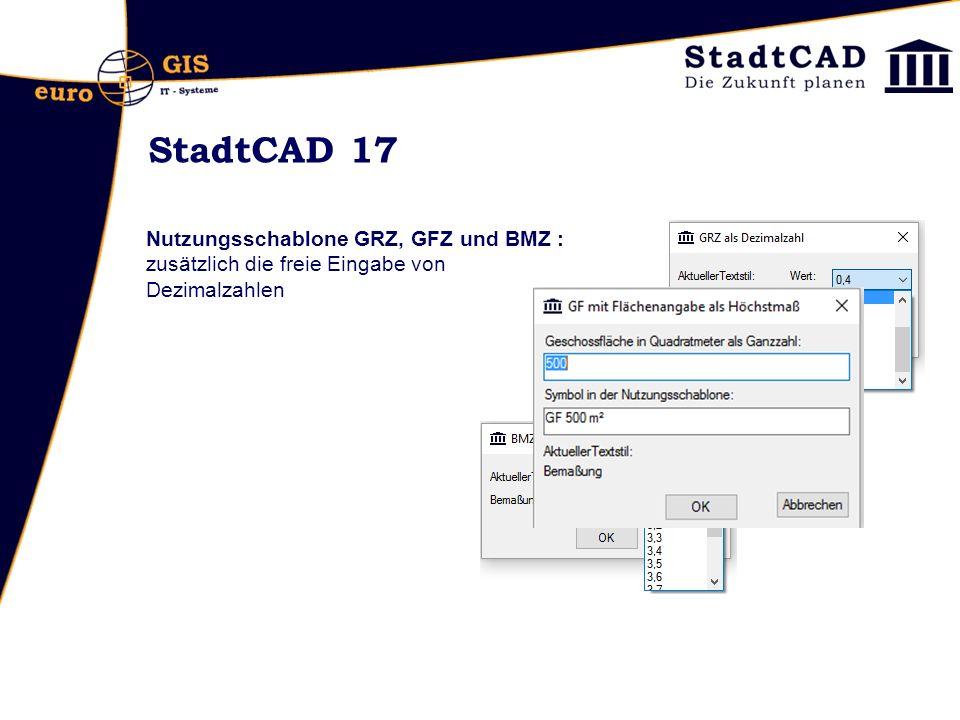 StadtCAD 17 Nutzungsschablone GRZ, GFZ und BMZ : zusätzlich die freie Eingabe von Dezimalzahlen