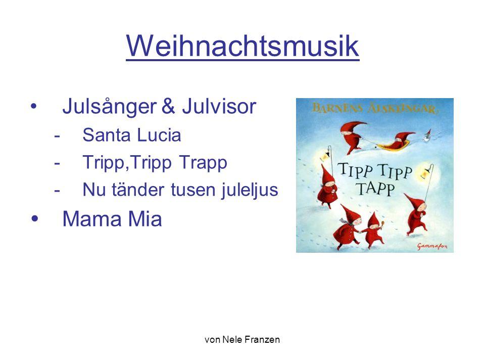 von Nele Franzen Weihnachtsmusik Julsånger & Julvisor -Santa Lucia -Tripp,Tripp Trapp -Nu tänder tusen juleljus  Mama Mia