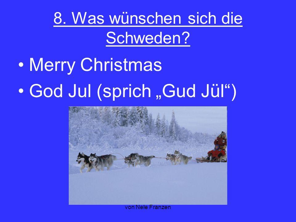 """von Nele Franzen 8. Was wünschen sich die Schweden? Merry Christmas God Jul (sprich """"Gud Jül"""")"""