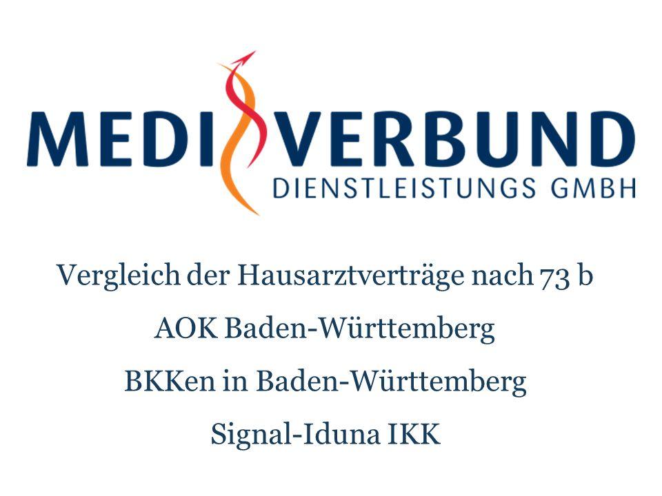 Vergleich der Hausarztverträge nach 73 b AOK Baden-Württemberg BKKen in Baden-Württemberg Signal-Iduna IKK