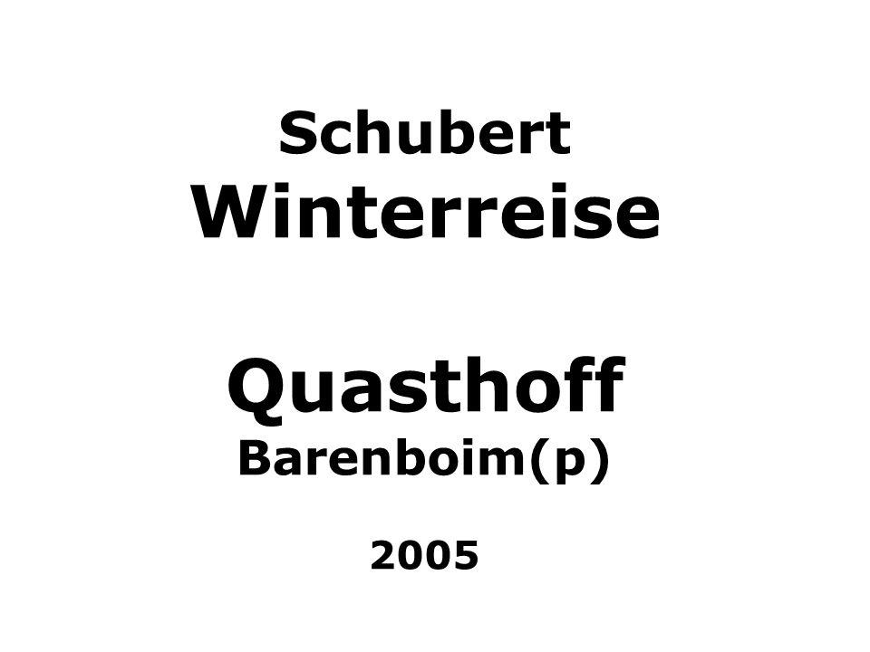 Schubert Winterreise Quasthoff Barenboim(p) 2005