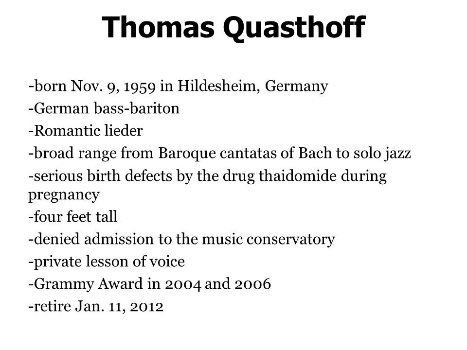 Thomas Quasthoff - born Nov.