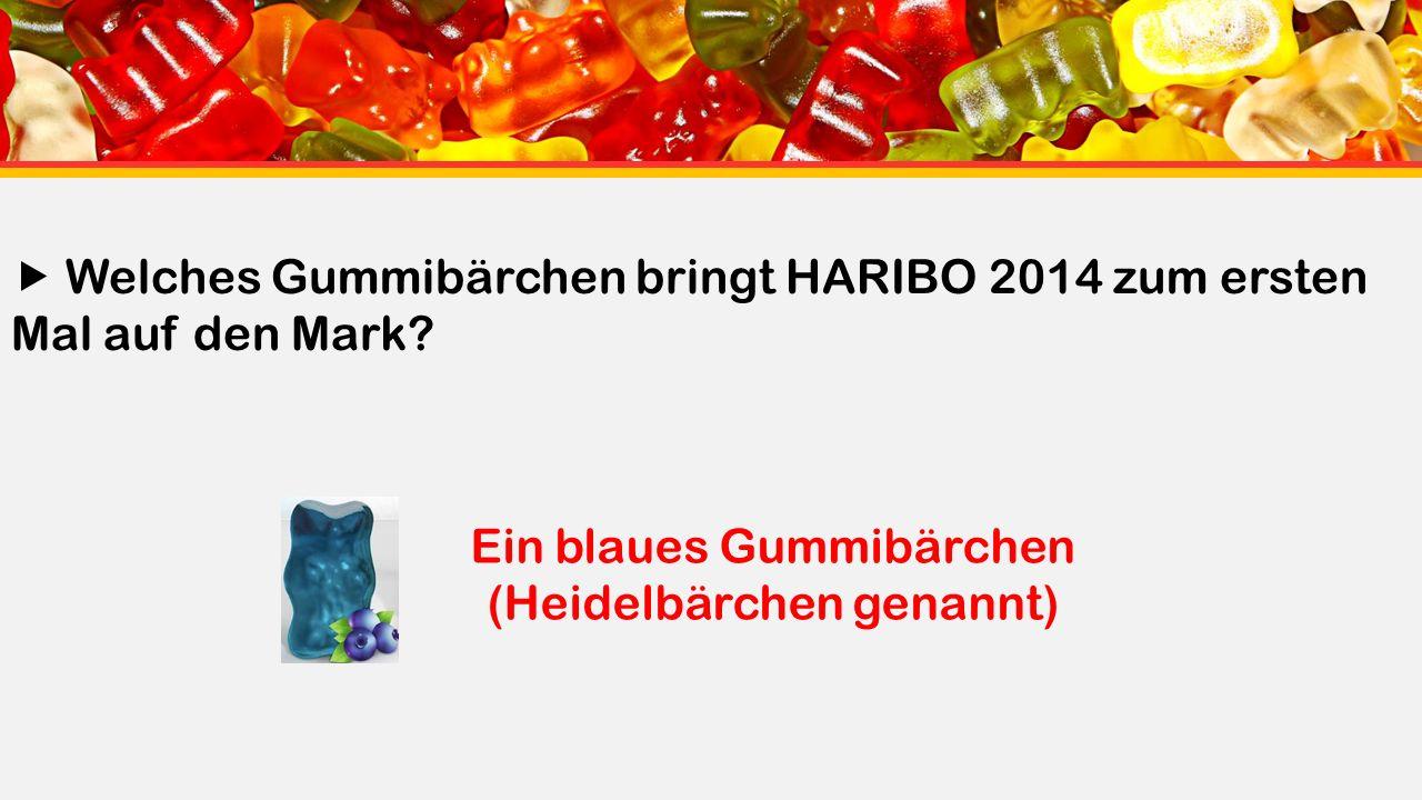  Welches Gummibärchen bringt HARIBO 2014 zum ersten Mal auf den Mark.