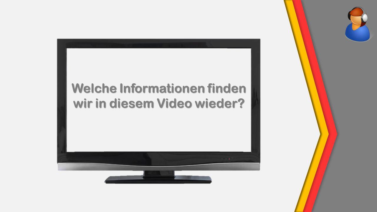 Welche Informationen finden wir in diesem Video wieder?