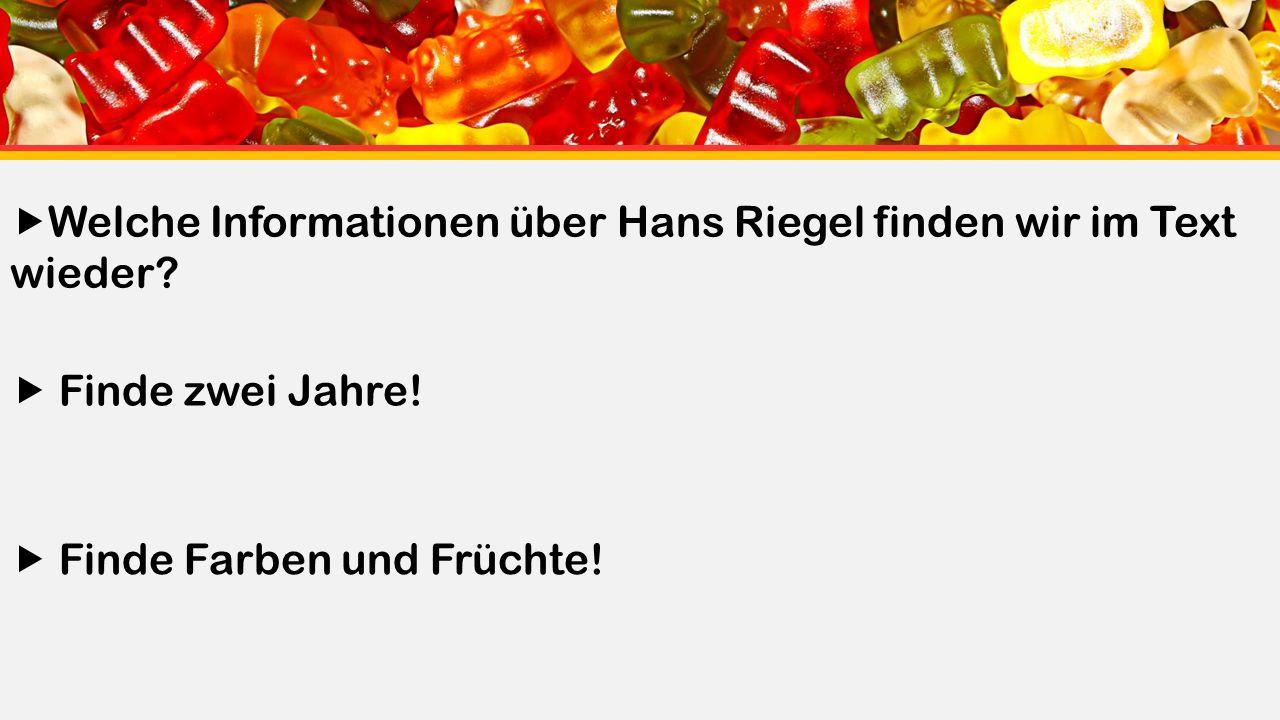  Welche Informationen über Hans Riegel finden wir im Text wieder.