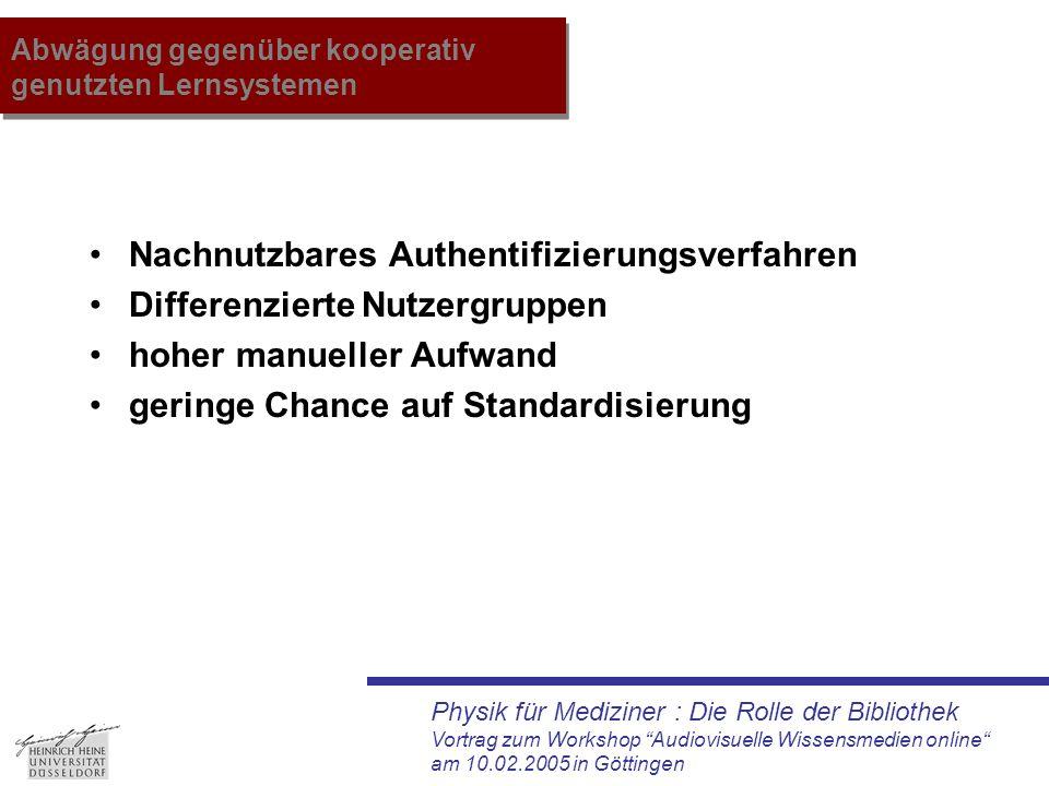 """Physik für Mediziner : Die Rolle der Bibliothek Vortrag zum Workshop """"Audiovisuelle Wissensmedien online"""" am 10.02.2005 in Göttingen Abwägung gegenübe"""