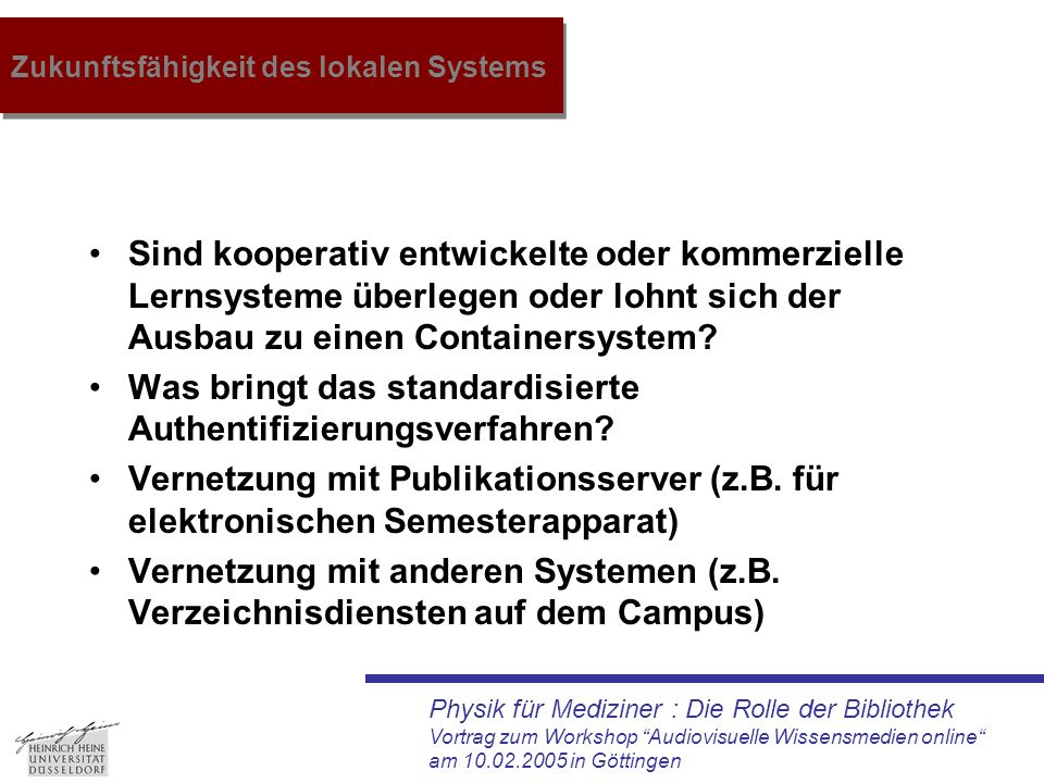 """Physik für Mediziner : Die Rolle der Bibliothek Vortrag zum Workshop """"Audiovisuelle Wissensmedien online"""" am 10.02.2005 in Göttingen Zukunftsfähigkeit"""