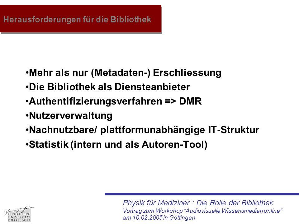 """Physik für Mediziner : Die Rolle der Bibliothek Vortrag zum Workshop """"Audiovisuelle Wissensmedien online"""" am 10.02.2005 in Göttingen Herausforderungen"""