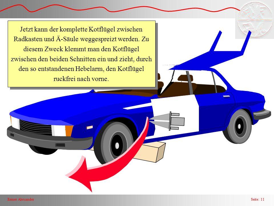 Seite: 12Ermer Alexander Einen passenden Rettungszylinder zwischen Schweller und A-Säule einsetzten und ausgefahren.